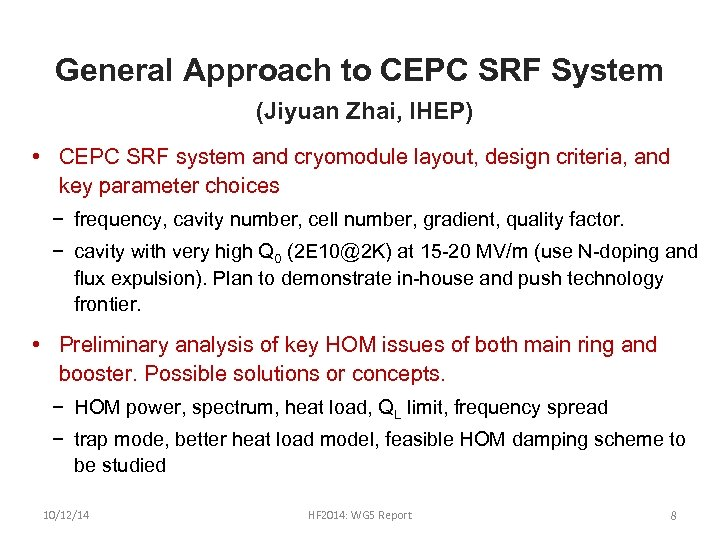 General Approach to CEPC SRF System (Jiyuan Zhai, IHEP) • CEPC SRF system and