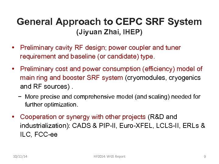 General Approach to CEPC SRF System (Jiyuan Zhai, IHEP) • Preliminary cavity RF design;