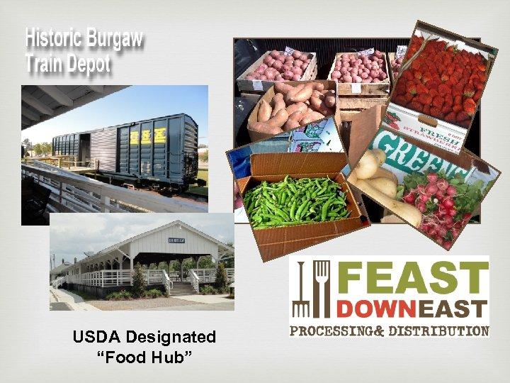 """USDA Designated """"Food Hub"""""""