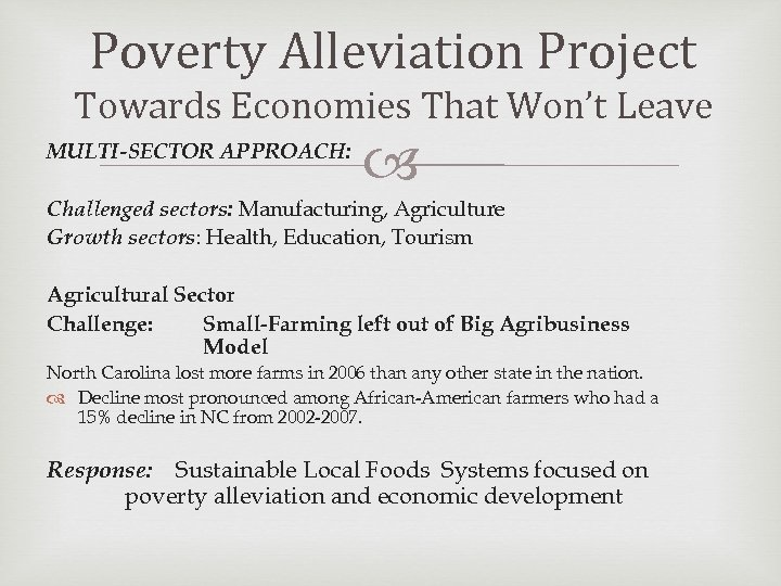 Poverty Alleviation Project Towards Economies That Won't Leave MULTI-SECTOR APPROACH: Challenged sectors: Manufacturing, Agriculture