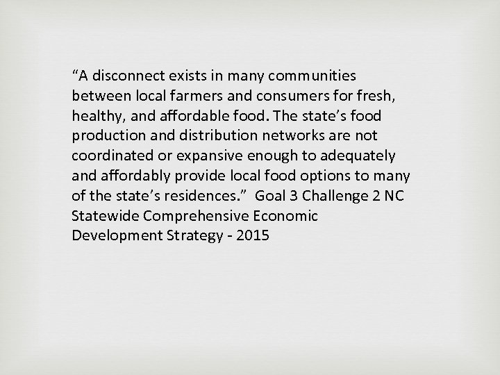 """""""A disconnect exists in many communities between local farmers and consumers for fresh, healthy,"""