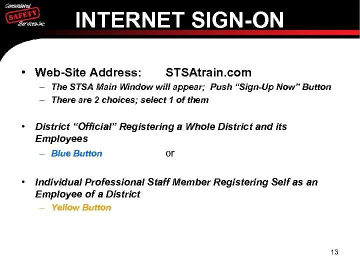 INTERNET SIGN-ON • Web-Site Address: STSAtrain. com – The STSA Main Window will appear;