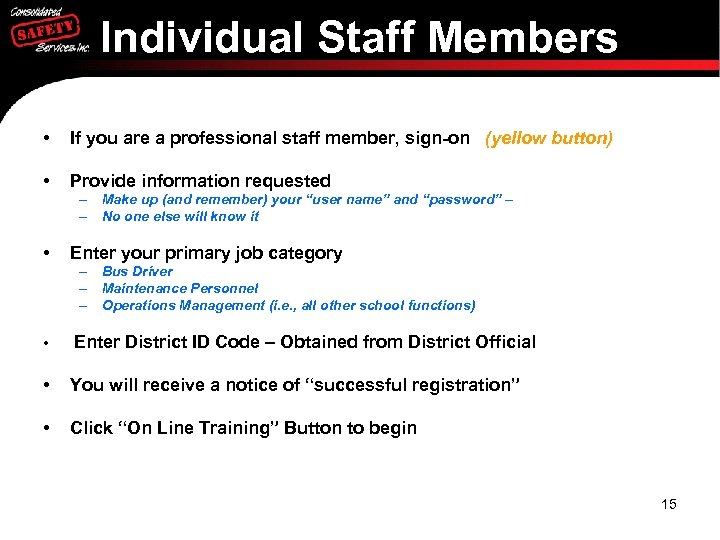 Individual Staff Members • If you are a professional staff member, sign-on (yellow button)