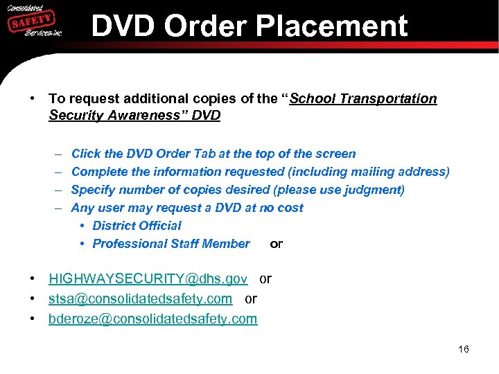 """DVD Order Placement • To request additional copies of the """"School Transportation Security Awareness"""""""