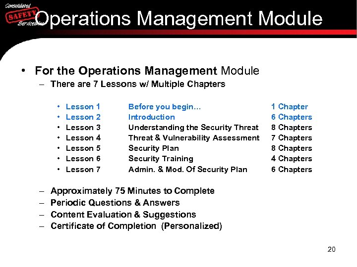 Operations Management Module • For the Operations Management Module – There are 7 Lessons