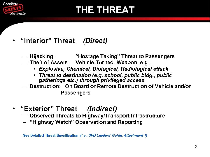 """THE THREAT • """"Interior"""" Threat (Direct) – Hijacking: """"Hostage Taking"""" Threat to Passengers –"""