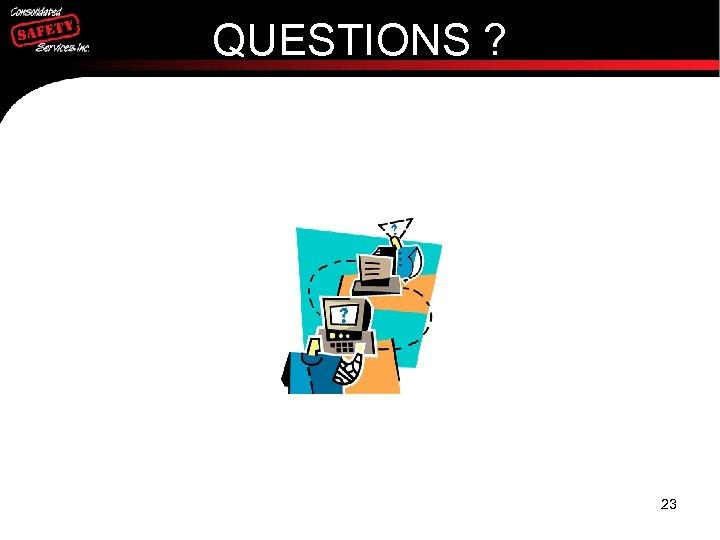 QUESTIONS ? 23