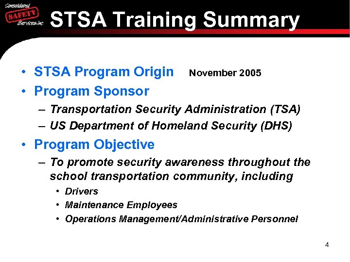 STSA Training Summary • STSA Program Origin • Program Sponsor November 2005 – Transportation