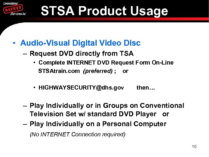 STSA Product Usage • Audio-Visual Digital Video Disc – Request DVD directly from TSA