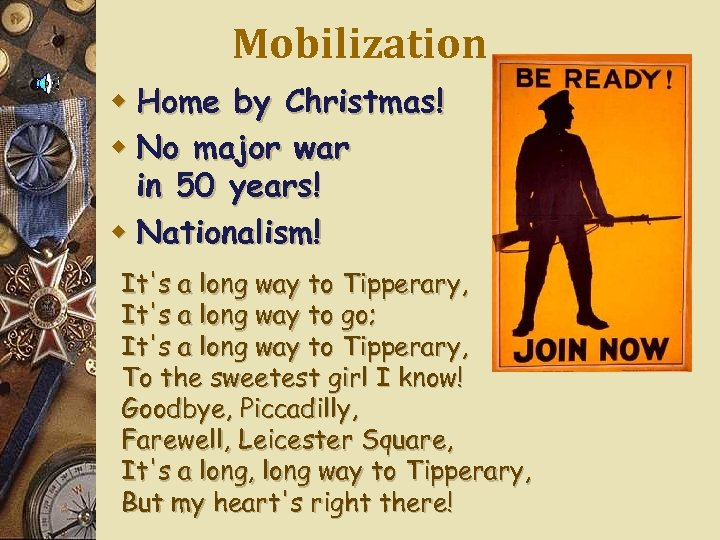 Mobilization w Home by Christmas! w No major war in 50 years! w Nationalism!
