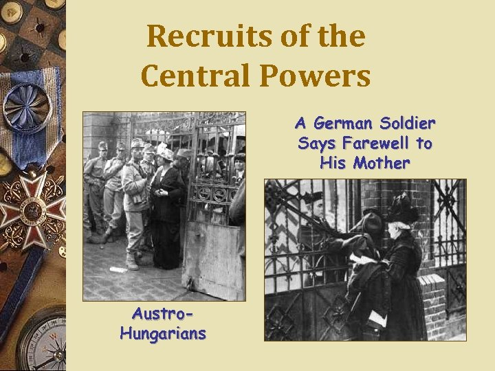 Recruits of the Central Powers A German Soldier Says Farewell to His Mother Austro.