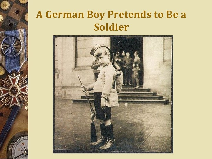 A German Boy Pretends to Be a Soldier