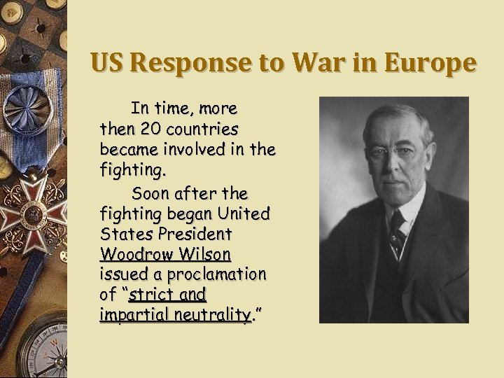 US Response to War in Europe In time, more then 20 countries became involved