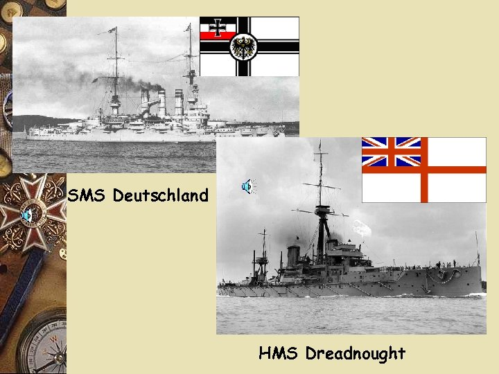 SMS Deutschland HMS Dreadnought