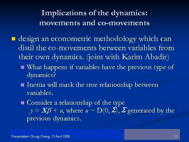 Implications of the dynamics: movements and co-movements n design an econometric methodology which can