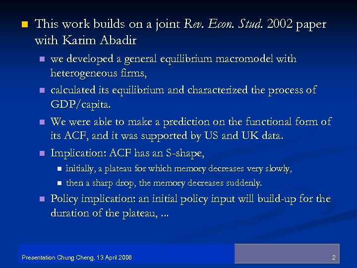 n This work builds on a joint Rev. Econ. Stud. 2002 paper with Karim