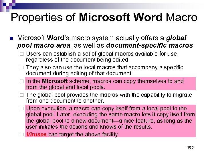 Properties of Microsoft Word Macro n Microsoft Word's macro system actually offers a global
