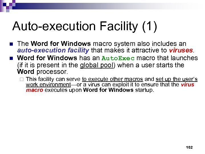 Auto-execution Facility (1) n n The Word for Windows macro system also includes an