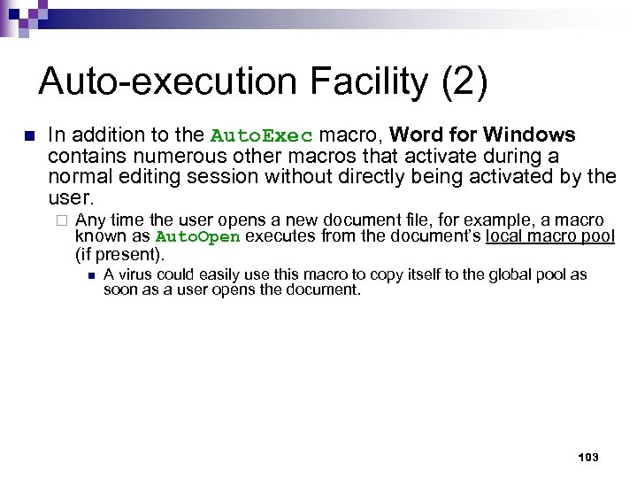 Auto-execution Facility (2) n In addition to the Auto. Exec macro, Word for Windows