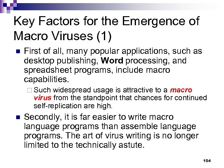 Key Factors for the Emergence of Macro Viruses (1) n First of all, many