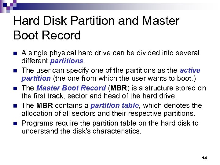 Hard Disk Partition and Master Boot Record n n n A single physical hard