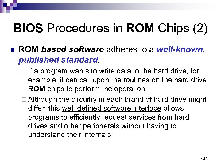 BIOS Procedures in ROM Chips (2) n ROM-based software adheres to a well-known, published
