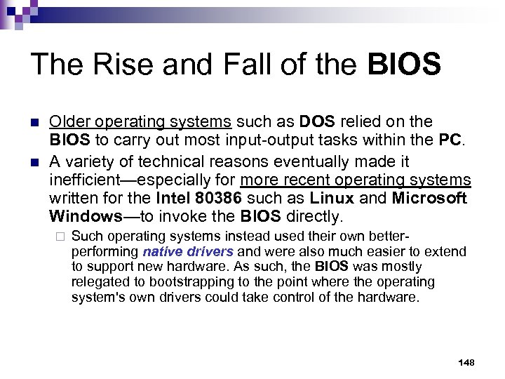 The Rise and Fall of the BIOS n n Older operating systems such as