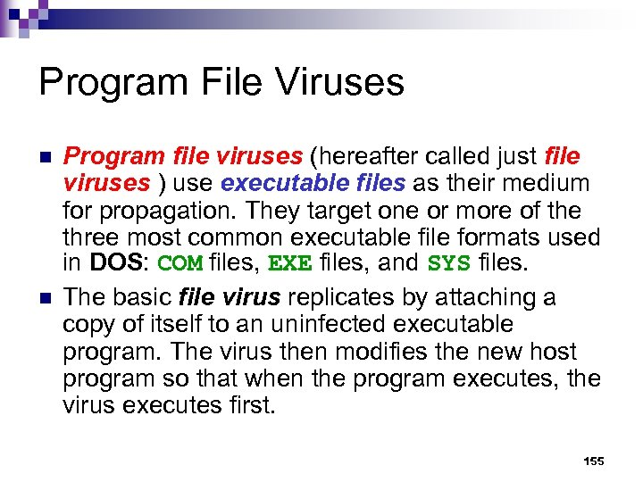 Program File Viruses n n Program file viruses (hereafter called just file viruses )