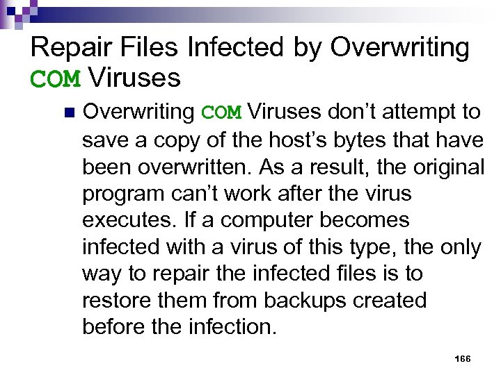 Repair Files Infected by Overwriting COM Viruses n Overwriting COM Viruses don't attempt to