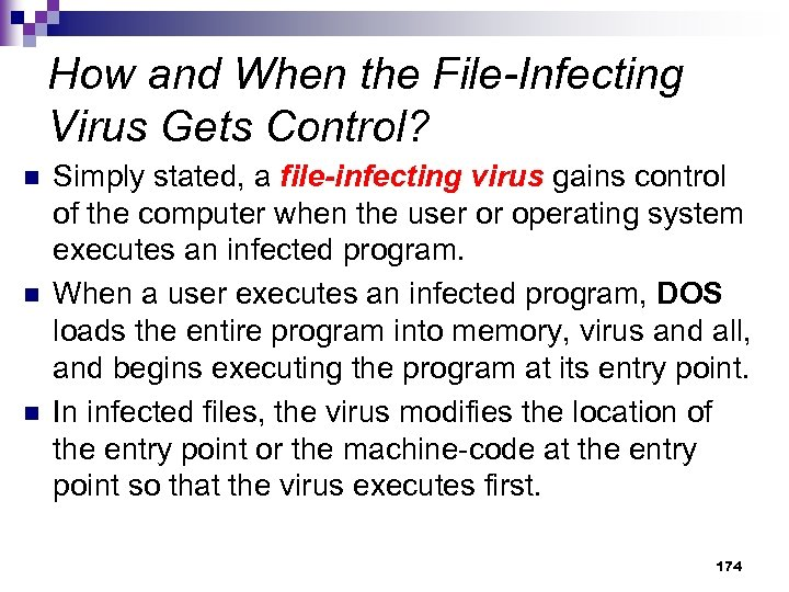 How and When the File-Infecting Virus Gets Control? n n n Simply stated, a