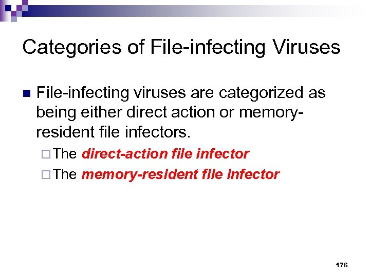 Categories of File-infecting Viruses n File-infecting viruses are categorized as being either direct action