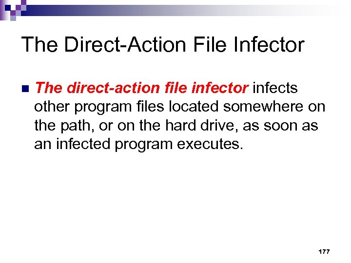 The Direct-Action File Infector n The direct-action file infector infects other program files located