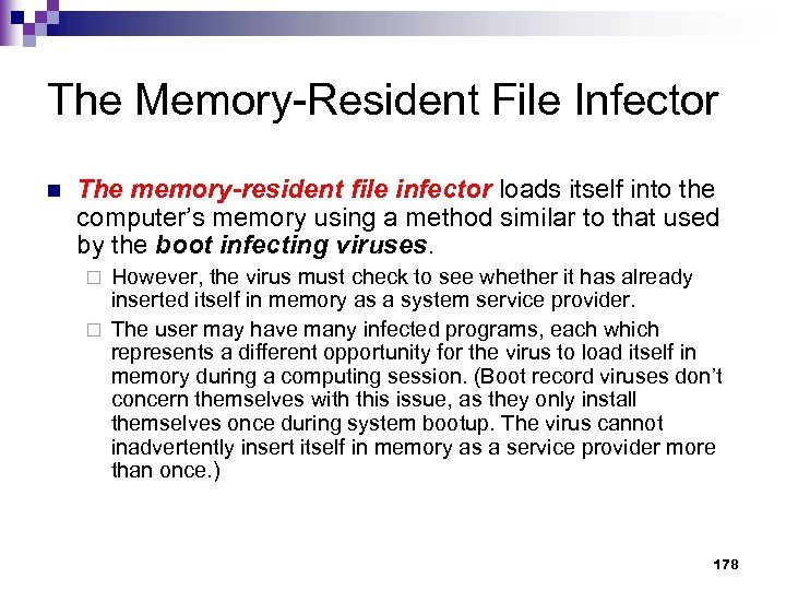 The Memory-Resident File Infector n The memory-resident file infector loads itself into the computer's