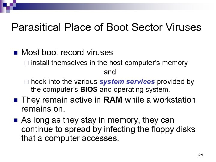 Parasitical Place of Boot Sector Viruses n Most boot record viruses ¨ install themselves