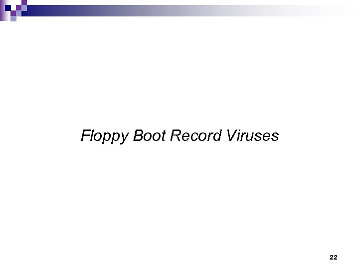 Floppy Boot Record Viruses 22