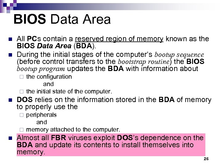 BIOS Data Area n n All PCs contain a reserved region of memory known
