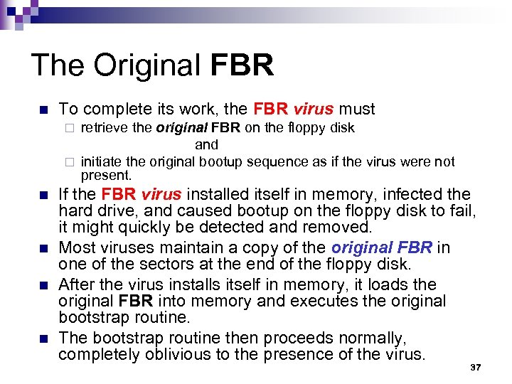 The Original FBR n To complete its work, the FBR virus must retrieve the