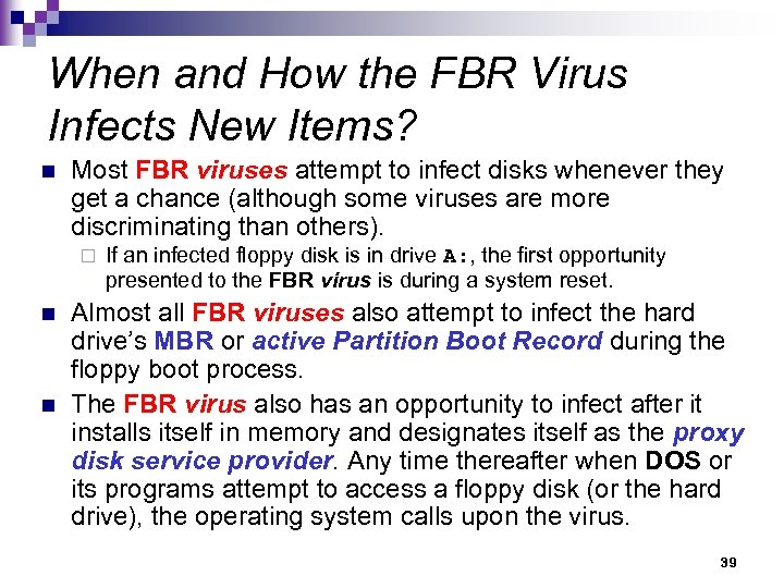 When and How the FBR Virus Infects New Items? n Most FBR viruses attempt