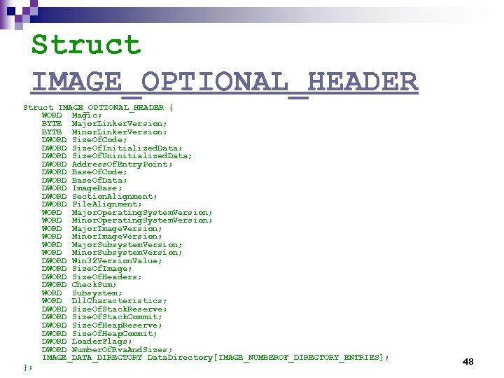 Struct IMAGE_OPTIONAL_HEADER { WORD Magic; BYTE Major. Linker. Version; BYTE Minor. Linker. Version; DWORD