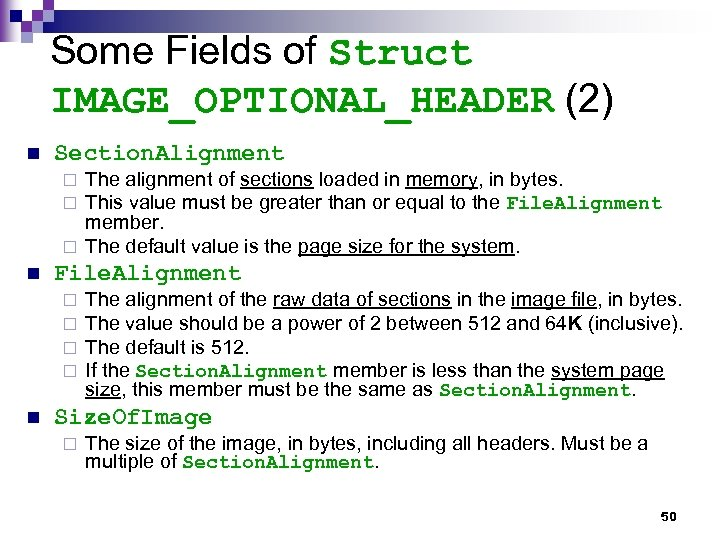 Some Fields of Struct IMAGE_OPTIONAL_HEADER (2) n Section. Alignment The alignment of sections loaded