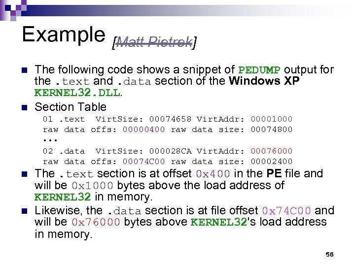 Example [Matt Pietrek] n n The following code shows a snippet of PEDUMP output