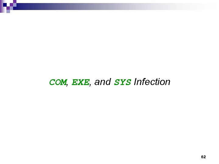 COM, EXE, and SYS Infection 62
