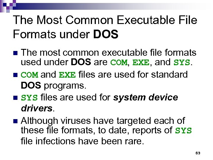 The Most Common Executable File Formats under DOS The most common executable file formats