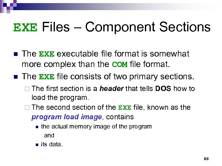 EXE Files – Component Sections n n The EXE executable file format is somewhat