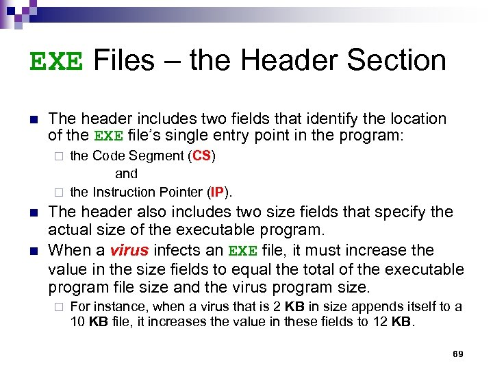 EXE Files – the Header Section n The header includes two fields that identify