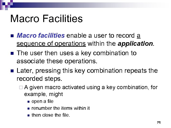 Macro Facilities n n n Macro facilities enable a user to record a sequence