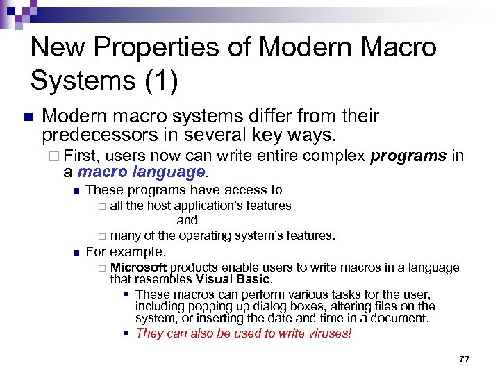 New Properties of Modern Macro Systems (1) n Modern macro systems differ from their