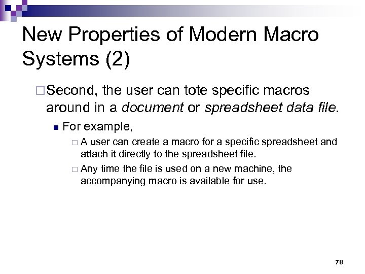 New Properties of Modern Macro Systems (2) ¨ Second, the user can tote specific