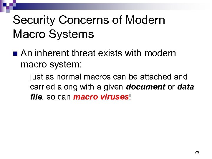 Security Concerns of Modern Macro Systems n An inherent threat exists with modern macro