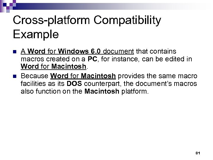 Cross-platform Compatibility Example n n A Word for Windows 6. 0 document that contains